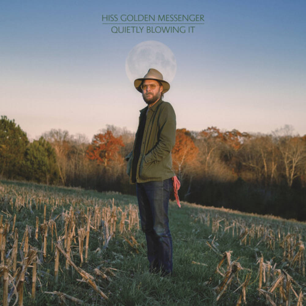 Hiss Golden Messenger - Quietly Blowing It [LP]
