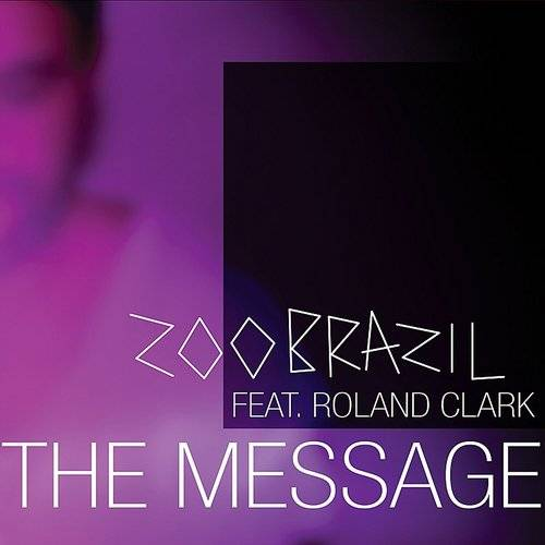 The Message (Feat. Roland Clark)