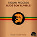 Various Artists - Record Store Day Presents: Trojan Records: Rude Boy Rumble