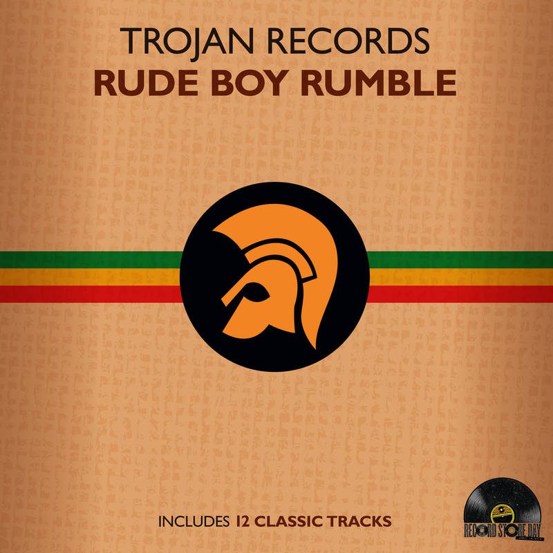 VARIOUS ARTISTS RECORD STORE DAY PRESENTS: TROJAN RECORDS: RUDE BOY RUMBLE RECORD STORE DAY PRESENTS: TROJAN RECORDS: RUDE BOY RUMBLE