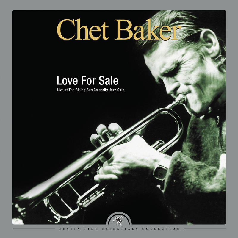 Chet Baker Love For Sale: Live at the Rising Sun Celebrity Club