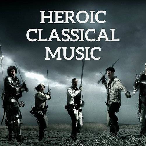 Heroic Classical Music
