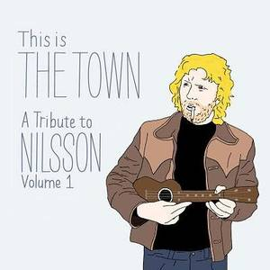 This Is the Town: Tribute to Nilsson Vol.1