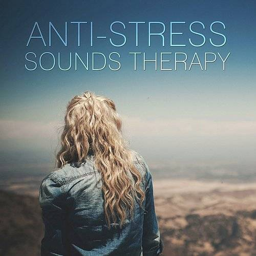 Stress Relief Calm Oasis - Anti - Stress Sounds Therapy