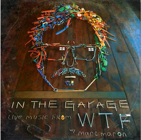 In The Garage: Live Music from WTF with Marc Maron