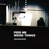 Squarepusher - Feed Me Weird Things [2LP+10in]