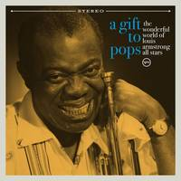 The Wonderful World of Louis Armstrong All-Stars - A Gift To Pops [LP]