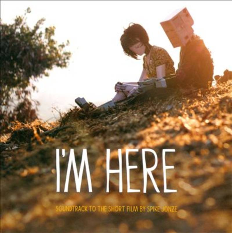 VARIOUS ARTISTS I'M HERE (A SOUNDTRACK TO THE SHORT FILM BY SPIKE JONZE) I'M HERE (A SOUNDTRACK TO THE SHORT FILM BY SPIKE JONZE)