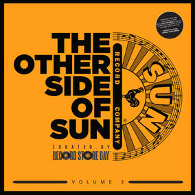 The Other Side of Sun: Sun Records Curated by RSD, Volume 3