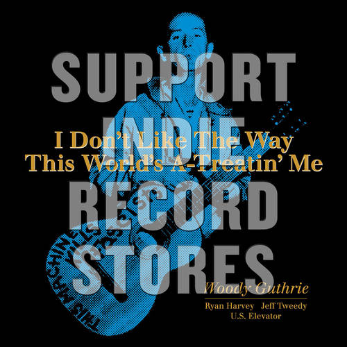 I Don't Like The Way This World's A-Treatin' Me  [RSD 2019]