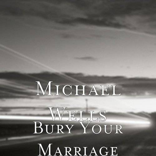 Bury Your Marriage