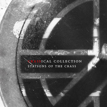 Stations Of The Crass: Crassical Collection [2CD]