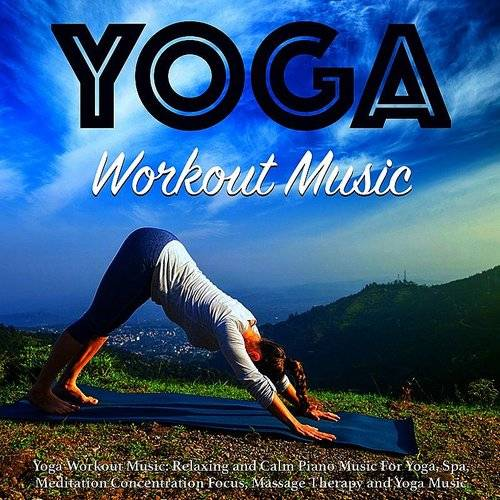 Yoga Workout Music - Yoga Workout Music: Relaxing And Calm