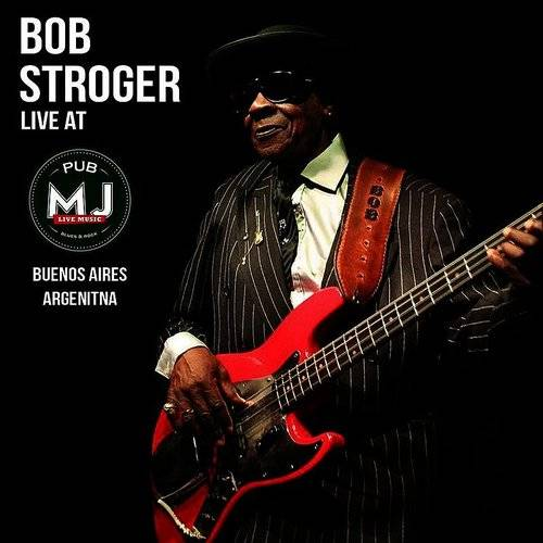 Bob Stroger & Mr Jones Band Live In Buenos Aires 2010