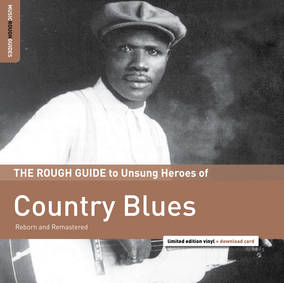 The Rough Guide To Unsung Heroes of Country Blues