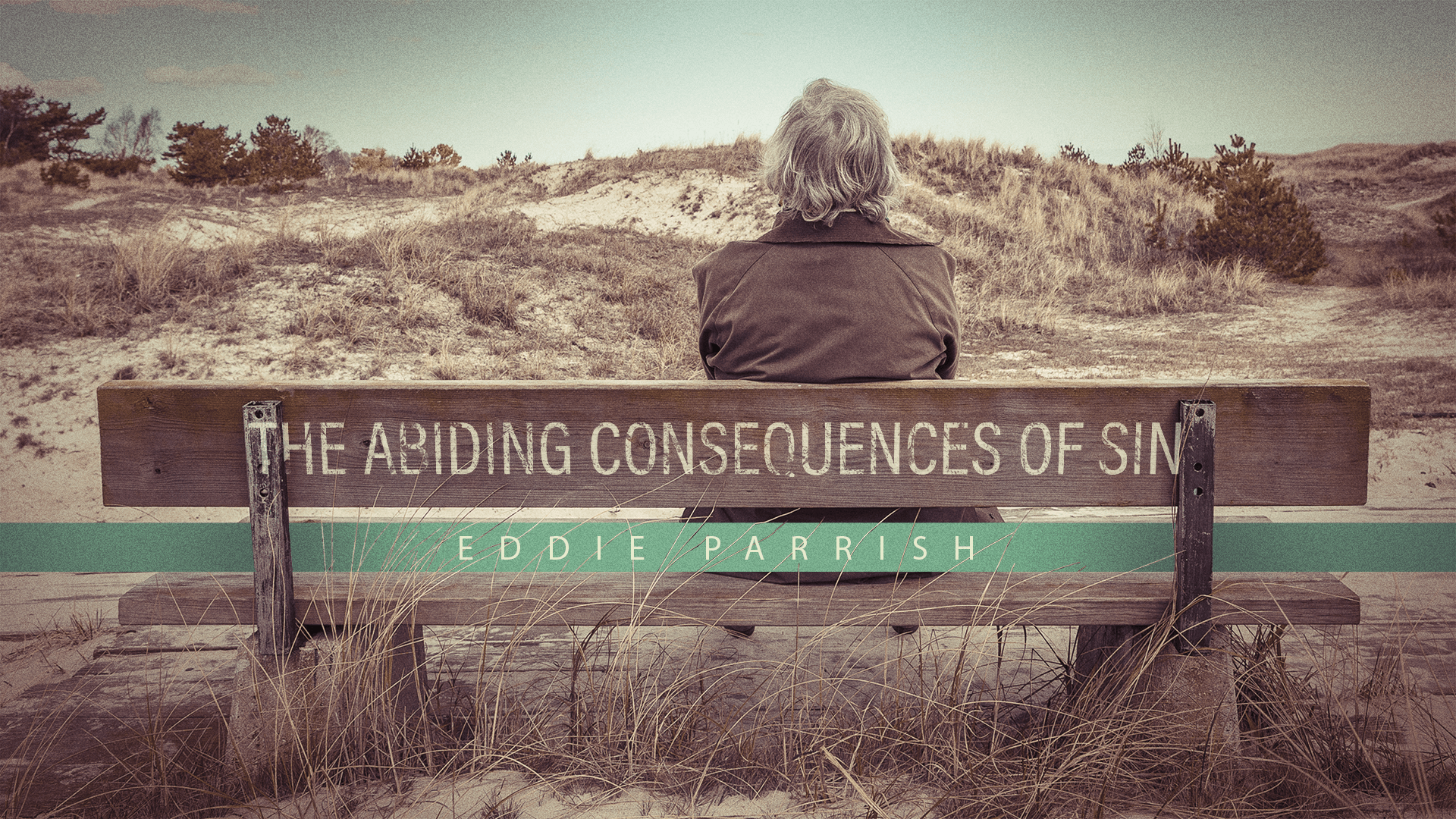 The Abiding Consequences of Sin – Brown Trail Church of Christ
