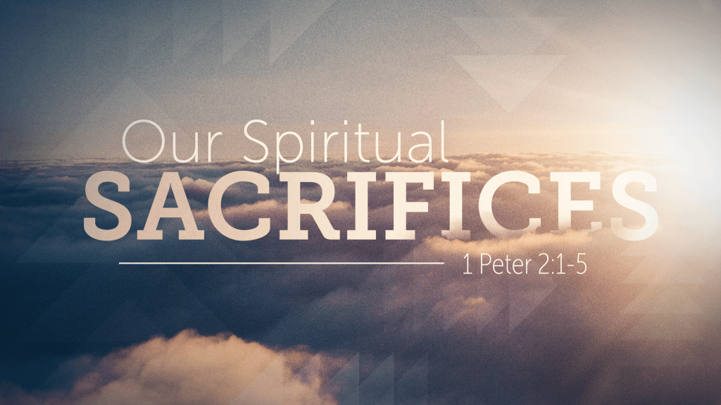 what are spiritual sacrifices acceptable to god