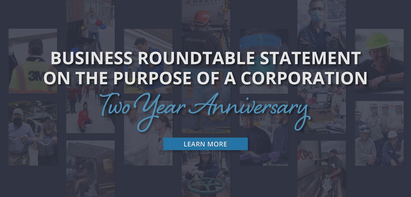 Buisiness Roundtable Statement on the Purpose of a Corporation - Two Year Anniversary - Learn More