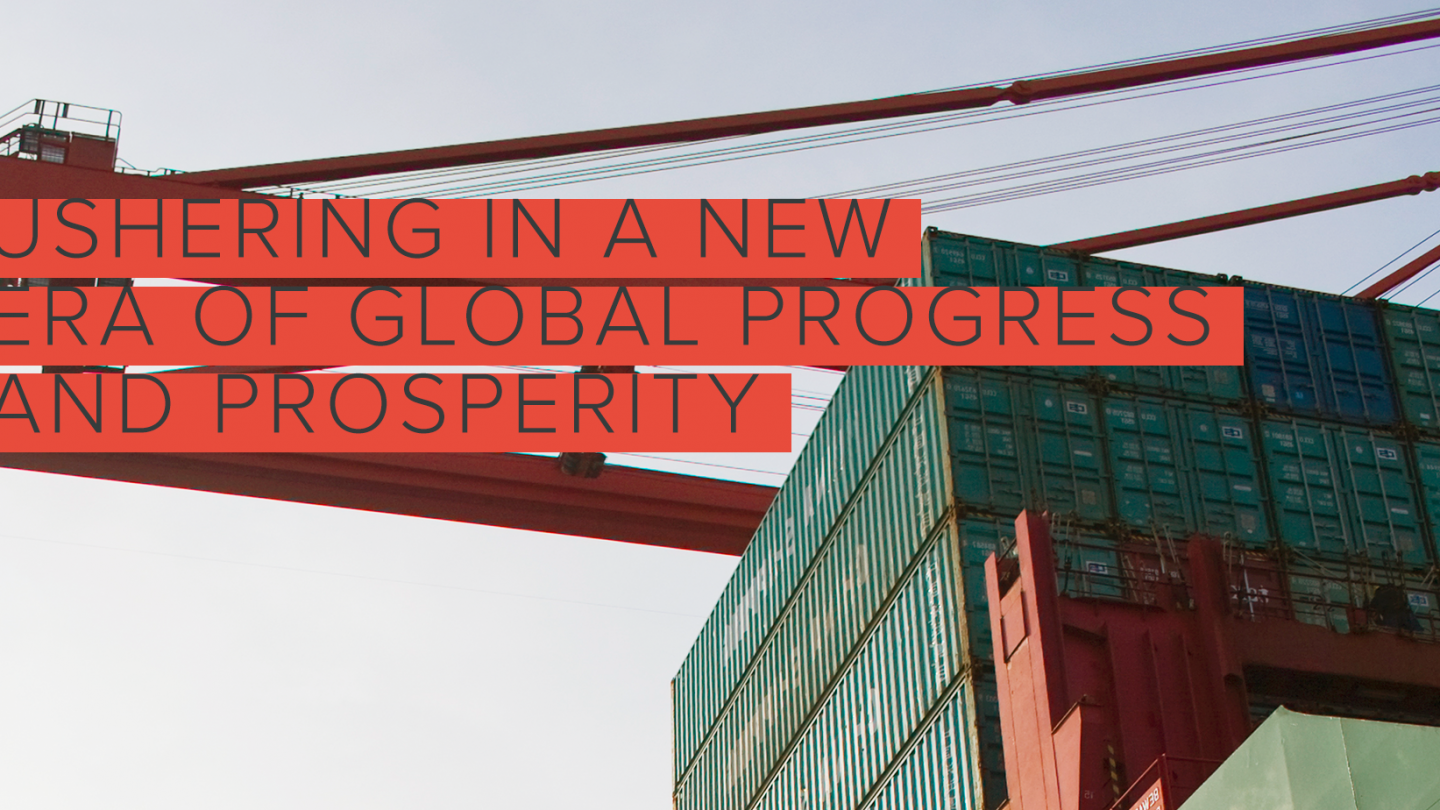 Ushering in a New Era of Global Progress and Prosperity through Trade