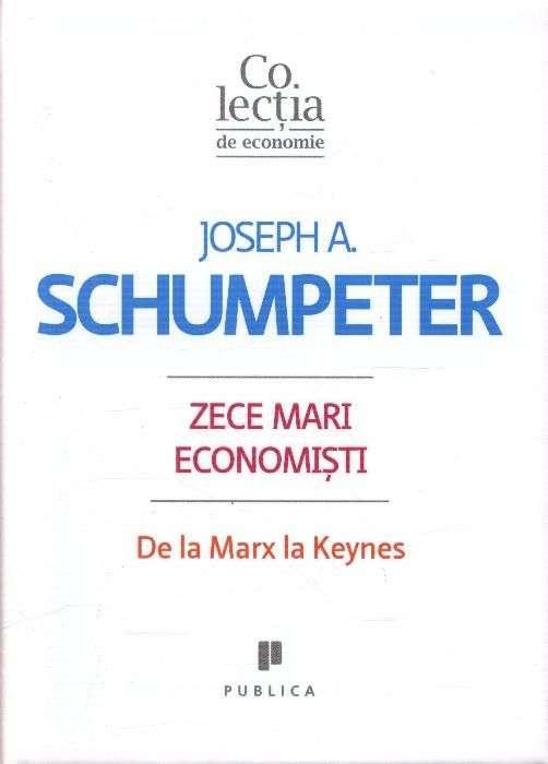 Zece Mari Economisti De Joseph A. Schumpeter