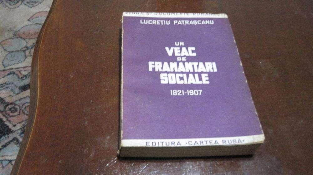 Lucretiu Patrascanu - Un Veac De Framantari Sociale