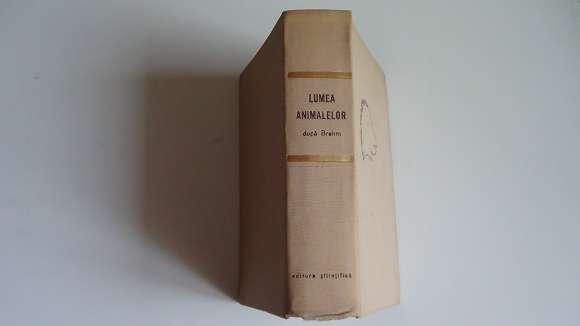Lumea Animalelor Dupa Brehm,Alfred E.Brehm 1964