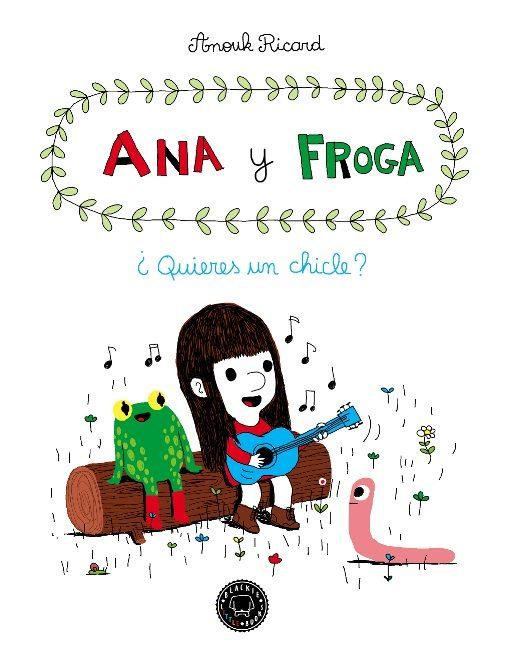 ANA Y FROGA QUIERES UN CHICLE