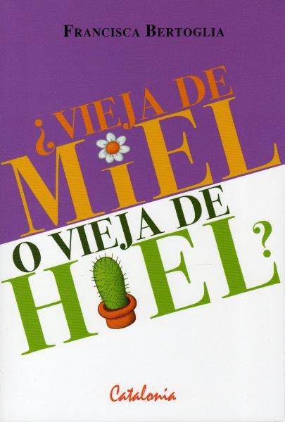 VIEJA DE MIEL O VIEJA DE HIEL
