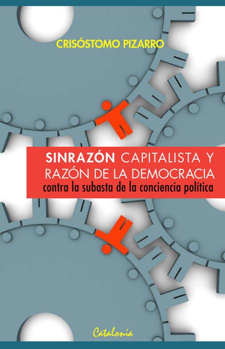 SINRAZON CAPITALISTA Y RAZON DE LA DEMOCRACIA