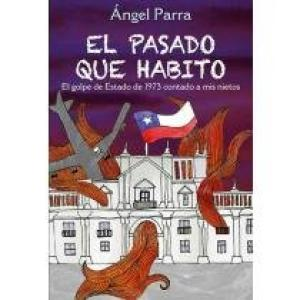 EL PASADO QUE HABITO - EL GOLPE DE ESTADO DE 1973