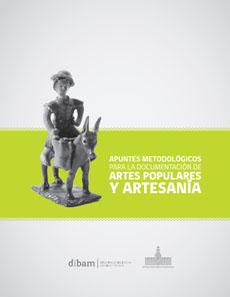 APUNTES METODOLOGICOS PARA LA DOCUMENTACION DE ARTES POPULAR