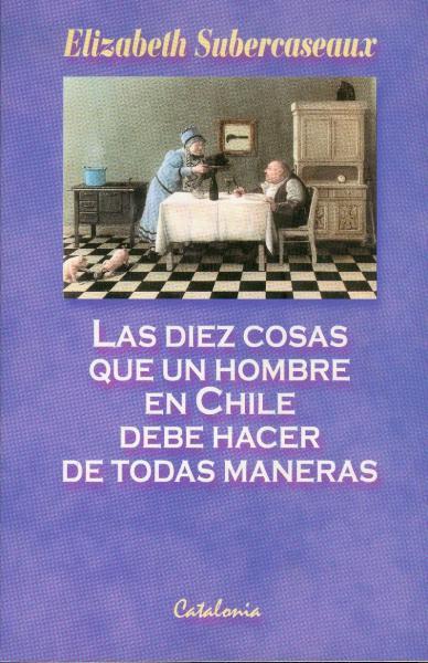 LAS 10 COSAS QUE UN HOMBRE EN CHILE DEBE HACER D