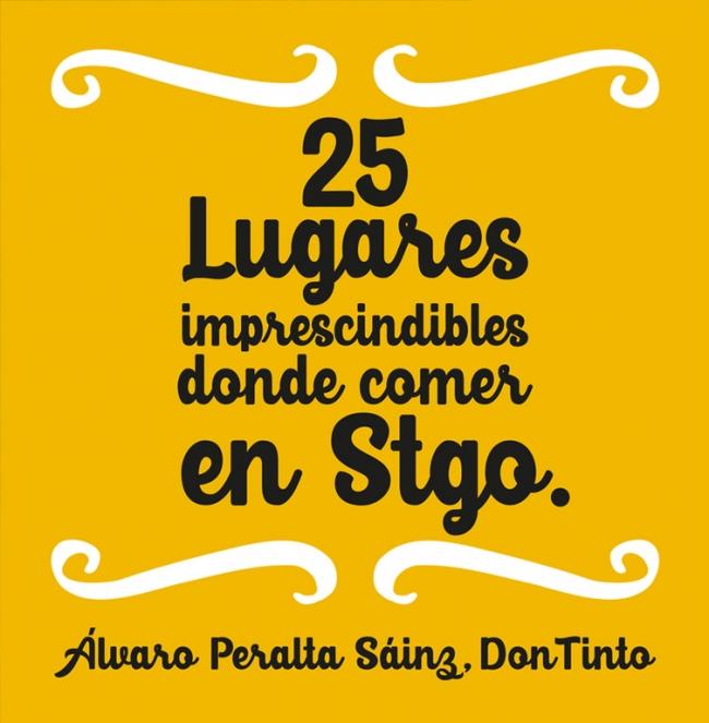 25 LUGARES IMPRESCINDIBLES DONDE COMER EN STGO.