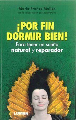 POR FIN DORMIR BIEN PARA TENER UN SUEÑO NATURAL Y