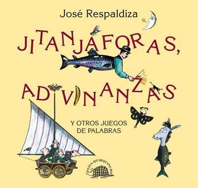 JITANJAFORAS, ADIVINANZAS Y OTROS JUEGOS DE PALABRAS