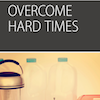 Overcome, Session 4 (Overcome Hard Times): All Additional Resources