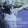 Like No Other, Session 5 (Death Like No Other): Abundant Cross