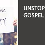 Unstoppable Gospel Videos