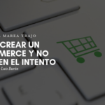 Cómo crear un e-commerce y no morir en el intento