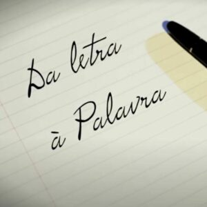 Video Program: Da Letra a Palavra (From the Letter to the Word)