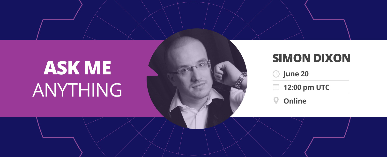 """AMA """"Ask Me Anything"""" with Simon Dixon (session #2)"""