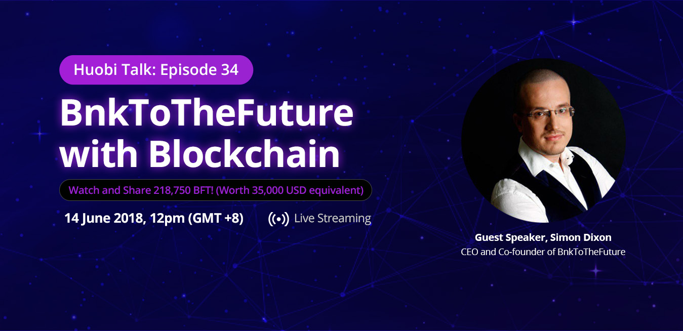 Huobi interviews CEO and co-founder of BnkToTheFuture – Simon Dixon
