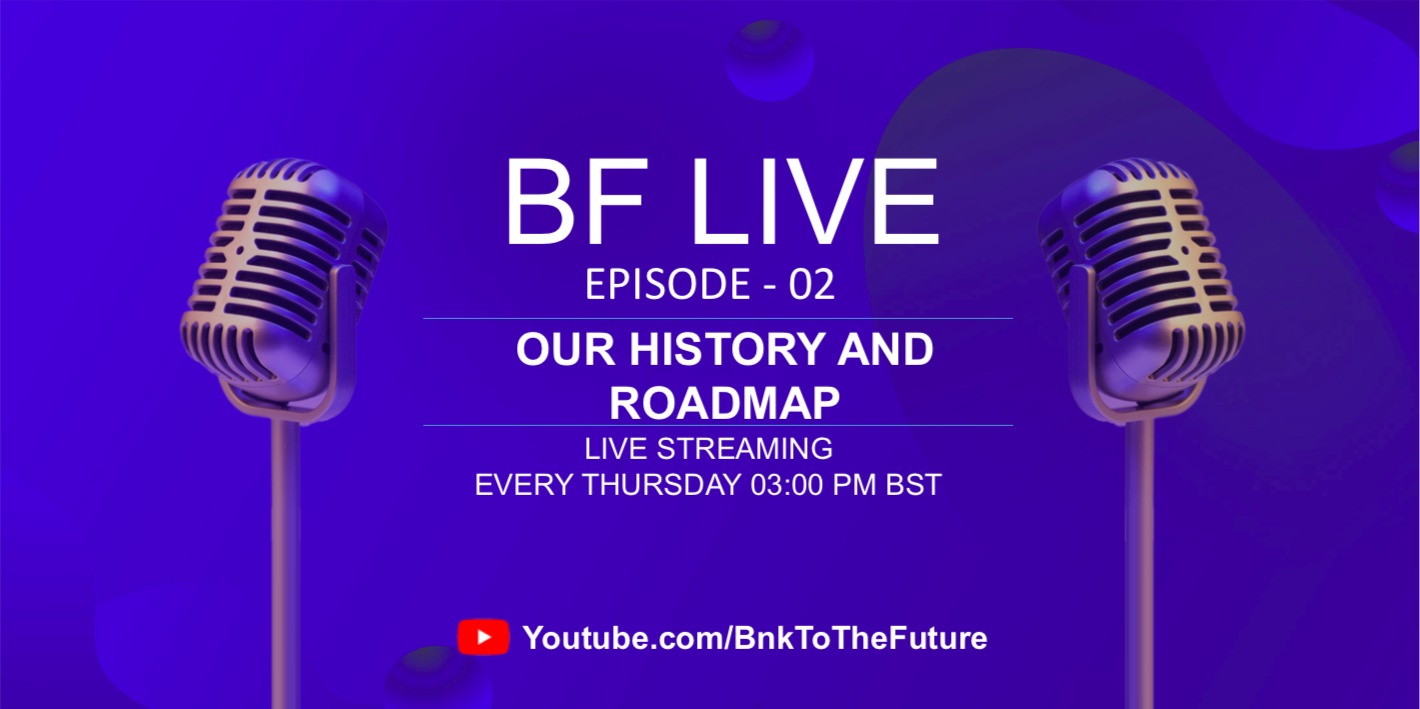 Bnk To The Future Live Ep. 02 | The History And Roadmap