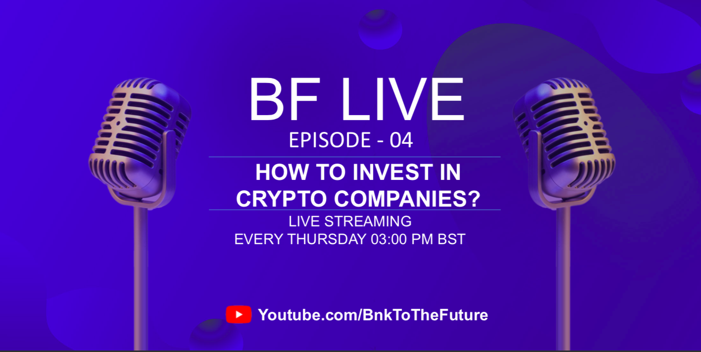 Bnk To The Future Live Ep. 04 | Different Ways To Invest In Crypto Companies