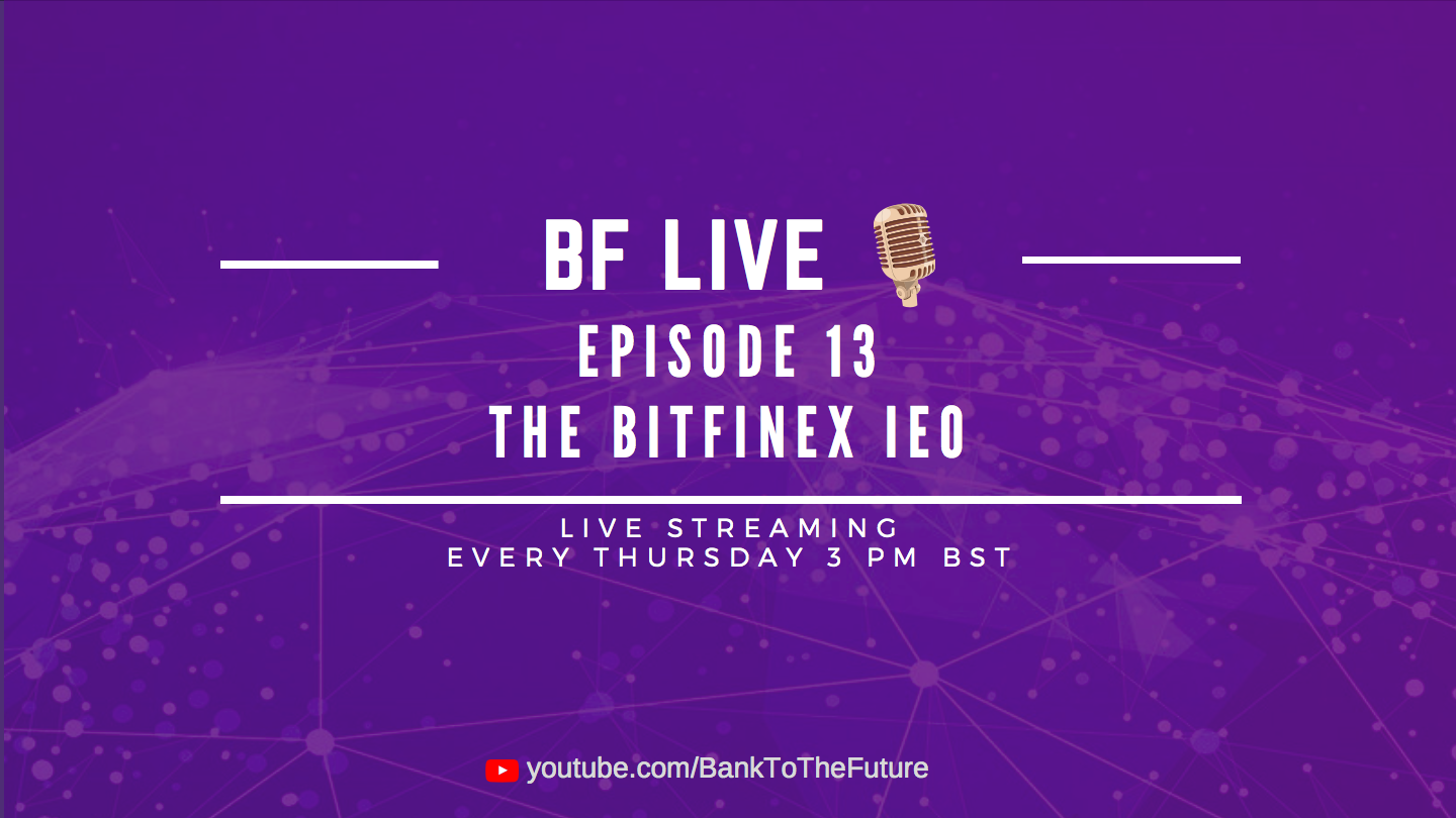 Bnk To The Future Live Ep. 13 | The BitFinex IEO