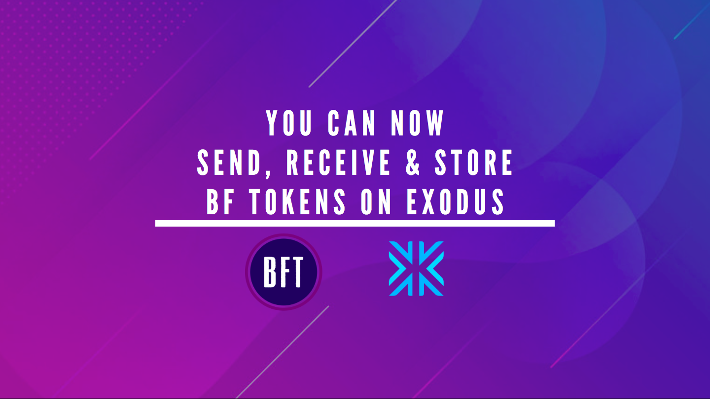 Bnk To The Future Token (BFT) Is Now Supported On Exodus Wallet.