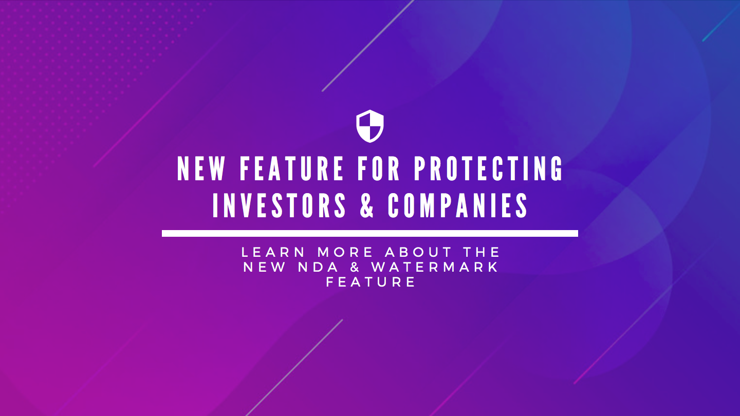 New NDA & Watermark Feature for Protecting Investors & Companies