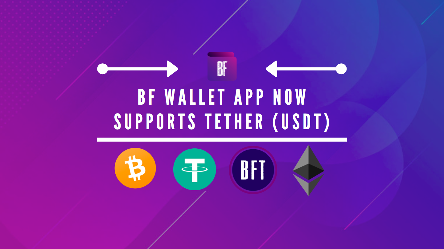 BF Wallet App Now Supports Ethereum Based Tether (USDT).