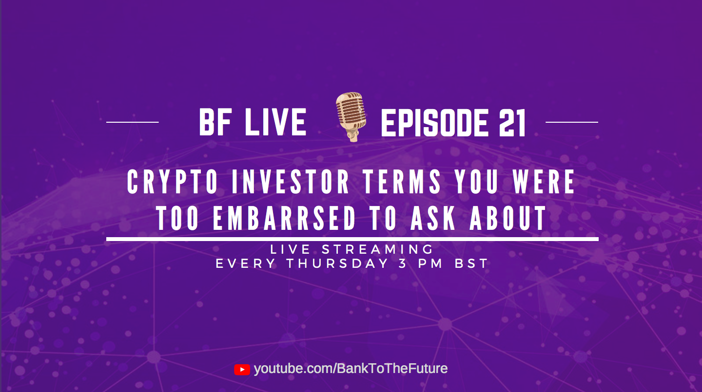 BnkToTheFuture (BF) Live Ep. 21 | Crypto investor terms you were too embarrassed to ask about