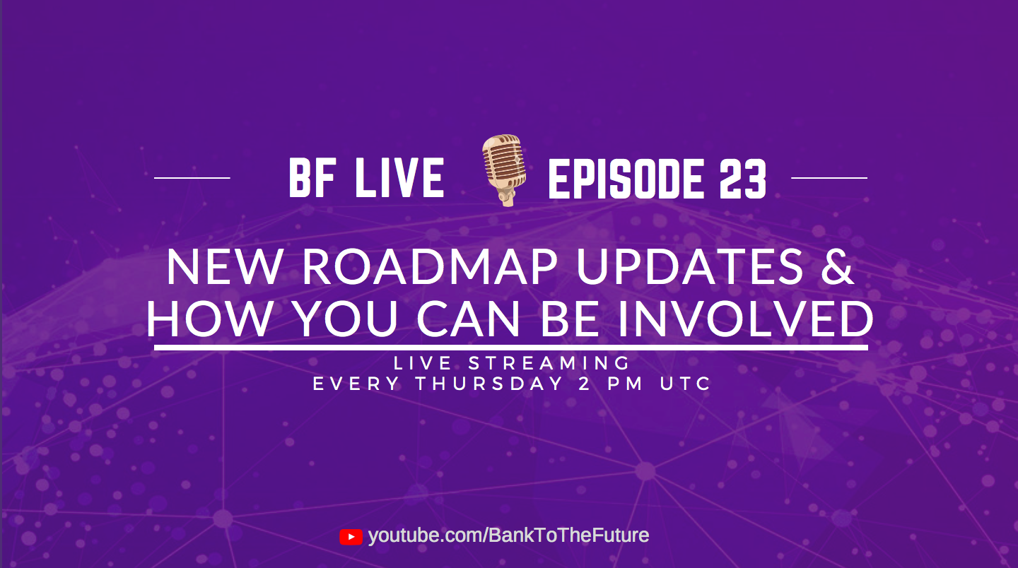 BnkToTheFuture (BF) Live Ep. 23 | New Roadmap Updates & How You Can Be Involved